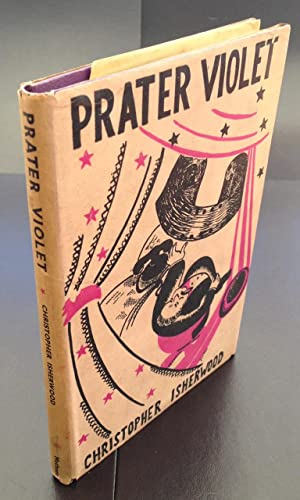Prater Violet (Signed By The Author): Isherwood, Christopher