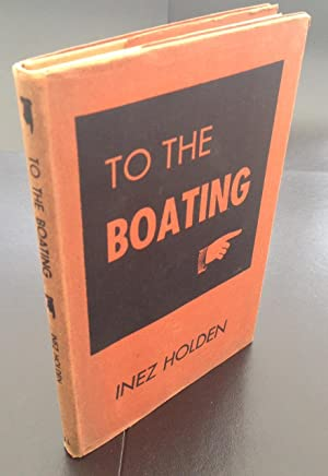 To The Boating: Holden, Inez