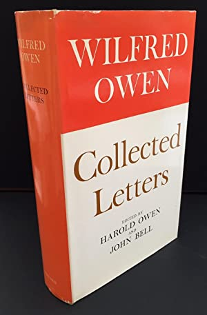 Wilfred Owen : Collected Letters: Owen, Harold and Bell, John