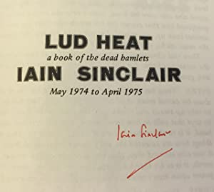 Lud Heat ( Signed By The Author): Sinclair, Iain