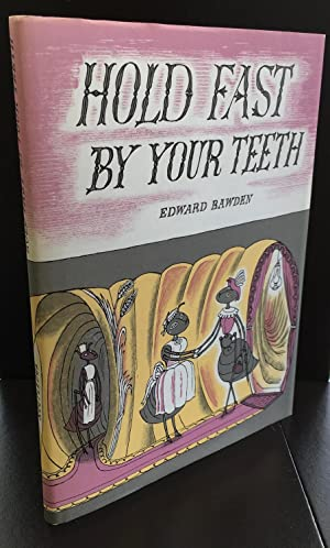 Hold Fast By Your Teeth (Signed By: Bawden, Edward