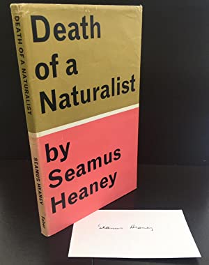 Death Of A Naturalist : With A Loosely Inserted Card Signed By The Author