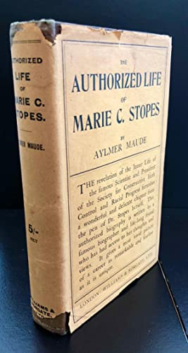 The Authorized Life Of Marie C. Stopes : Inscribed And Signed By Marie Stopes