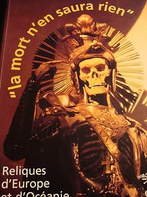 """la mort n'en saura rien"""" reliques d'Europe: collectif)"""