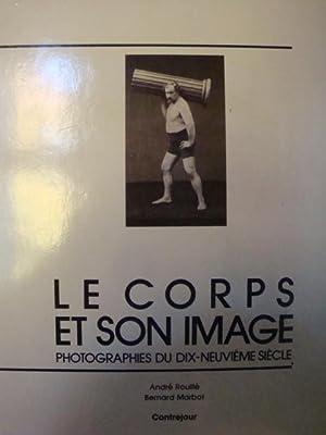 Le Corps et son image in-4,relié avec: André Rouillé Bernard
