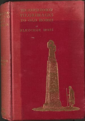 The Fourth Book of Pilgrimages to Old: MOSS Fletcher