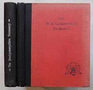 The Historical records of the Yeomanry and Volunteers of Montgomeryshire, 1803-1908, Vol 1. WITH ...
