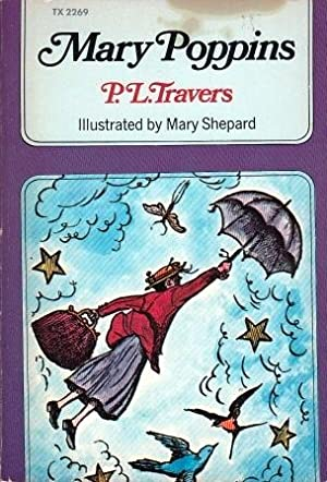 Mary Poppins by P.L. Travers Illustrated by: P. L. Travers