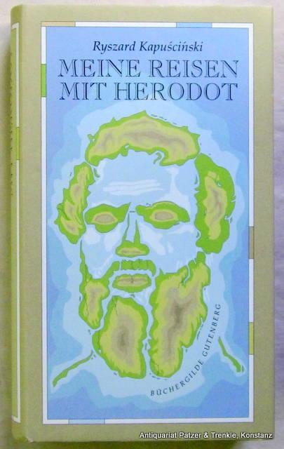 Meine Reisen mit Herodot. Aus dem Polnischen: Herodot. -- Kapuscinski,