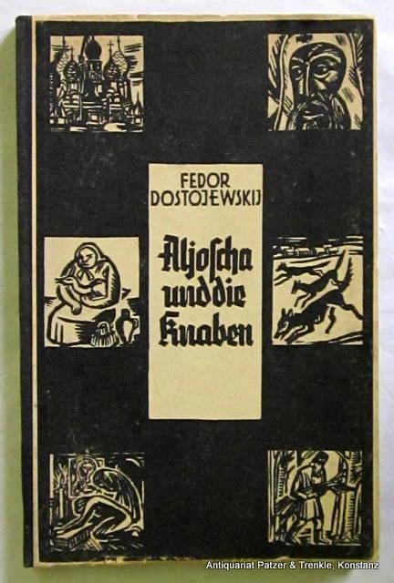 Aljoscha und die Knaben. Ausgewählt u. eingeleitet: Dostojewski, F.M.