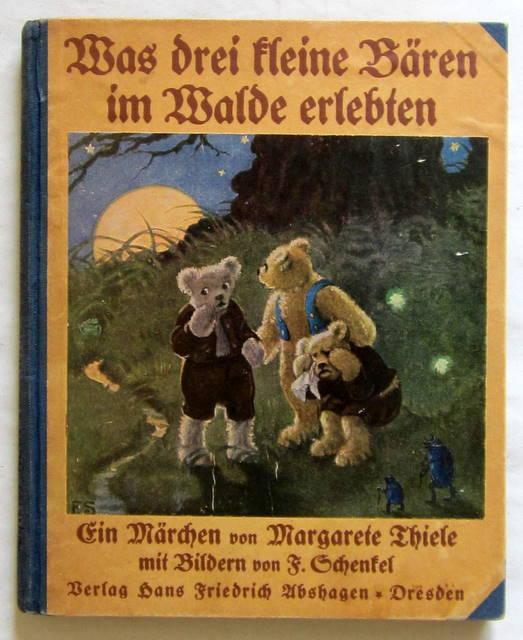 Was drei kleine Bären im Walde erlebten.: Thiele, Margarete.