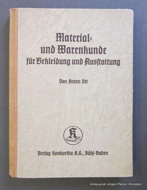 Material- und Warenkunde für Bekleidung und Ausstattung.: Ott, Anton.