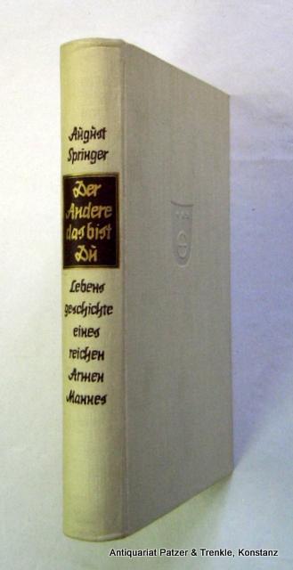 Der Andere das bist Du. Lebensgeschichte eines: Springer, August.