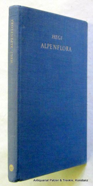 Alpenflora. Herausgegeben von Hermann Merxmüller. 12. überarbeitete: Hegi, Gustav.