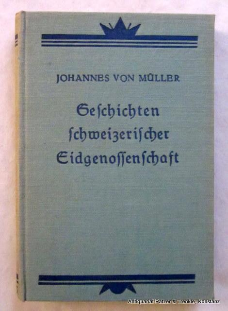 Geschichten schweizerischer Eidgenossenschaft. Ausgewählt u. eingeleitet von: Müller, Johannes von.