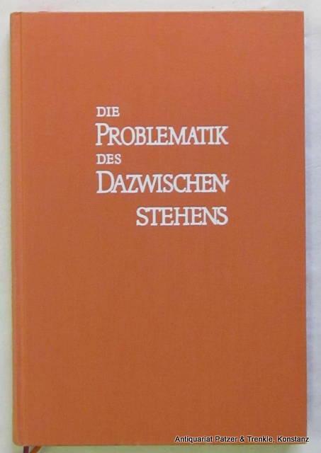 Die Problematik des Dazwischenstehens. München, Reinhardt, 1967.: Grossmann, Editha Maria.