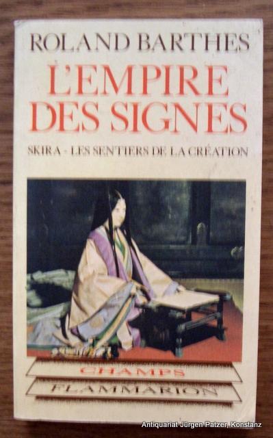 L'empire des signes. Genève, Skira u. Paris, Flammarion, (1980). Kl.-8vo. Mit zahlreichen Abbildungen. 151 S. Or.-Kart.; leicht fleckig. (ISBN 260500001).