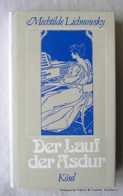 Der Lauf der Asdur. Roman. Hrsg. von Friedhelm Kemp. 10., durchgesehene Aufl. München, Kösel, 1982. 285 S., 1 Bl. Or.-Lwd. mit illustr. Schutzumschlag; leicht verblasst. (ISBN 3466101484). - Lichnowsky, Mechtilde.