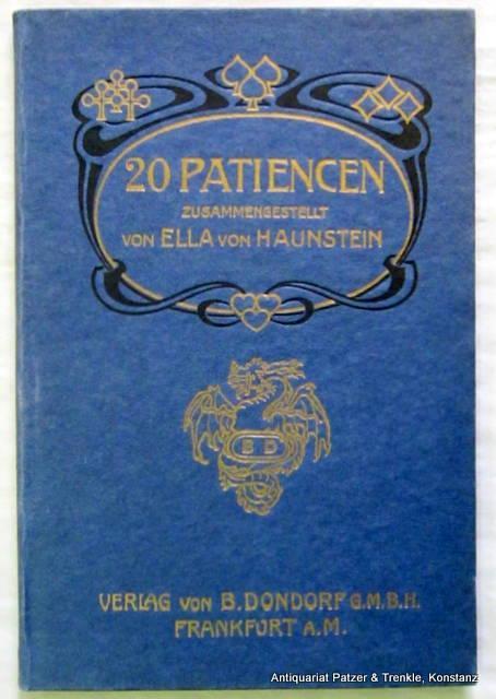 20 Patiencen. Frankfurt, Dondorf, ca. 1900. Mit: Haunstein, Ella von.