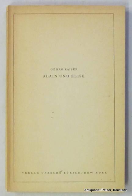 Alain und Elise. Schauspiel in drei Akten.: Kaiser, Georg.