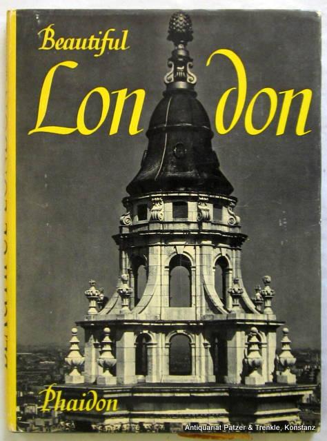 Beautiful London. Foreword by James Pope-Hennessy. London,: Gernsheim, Helmut.