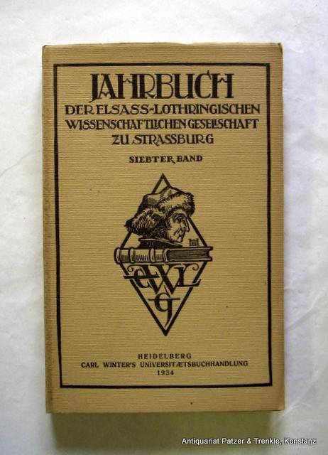 Siebter (7.) Band. Heidelberg, Winter, 1934. Gr.-8vo.: Jahrbuch der Elsass-Lothringischen