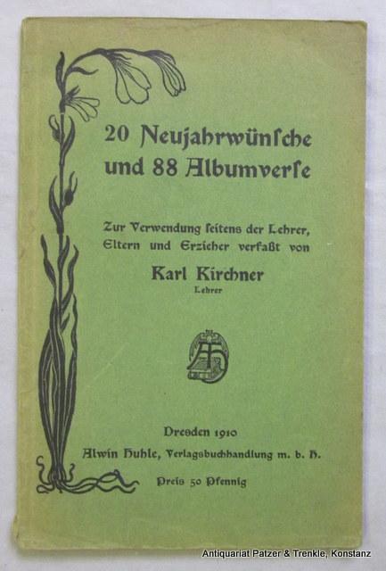20 Neujahrwünsche und 88 Albumverse. Zur Verwendung: Kirchner, Karl.