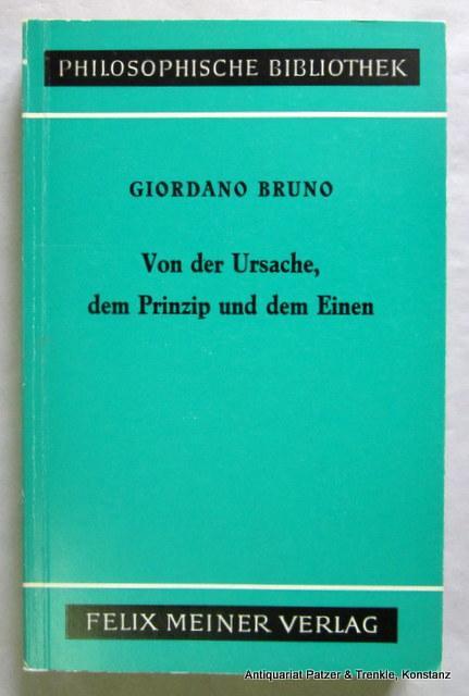 Von der Ursache, dem Prinzip und dem: Bruno, Giordano.