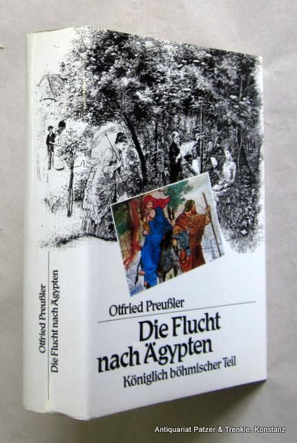 Die Flucht nach Ägypten. Königlich böhmischer Teil.: Preußler, Otfried.