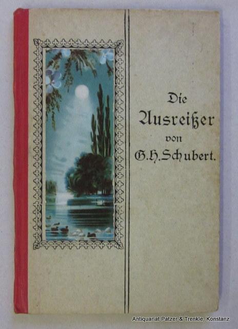 Die Ausreißer. Neue Ausgabe. Emmishofen, Carl Hirsch: Schubert, Gotthilf Heinrich