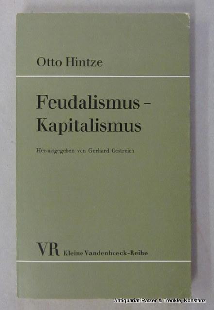 Feudalismus - Kapitalismus. Herausgegeben u. eingeleitet von: Hintze, Otto.