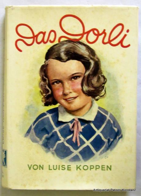 Das Dorli. Eine heitere Kindergeschichte. 17. Aufl.: Koppen, Luise.