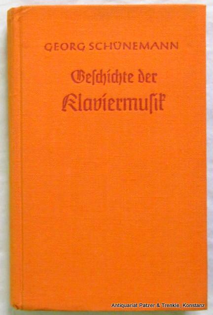 Geschichte der Klaviermusik. Berlin, Hahnefeld, 1940. Mit: Schünemann, Georg.