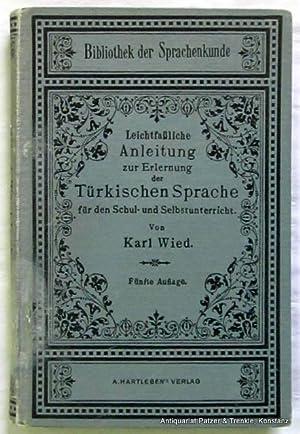 Leichtfaßliche Anleitung zur Erlernung der Türkischen Sprache: Wied, Karl.