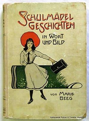 Schulmädelgeschichten. Für Mädchen von sieben bis zwölf: Beeg, Marie (d.i.