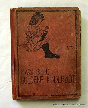 Goldene Kinderzeit. Erzählungen und Märchen für Knaben: Beeg, Marie (d.i.