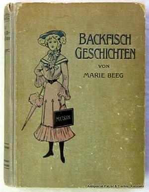 Backfischgeschichten. Neue Rechtschreibung. Berlin, Vlg. Jugendhort, ca.: Beeg, Marie (d.i.