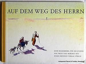 Auf dem Weg des Herrn. Eine Bilderbibel: Hug, Fritz u.