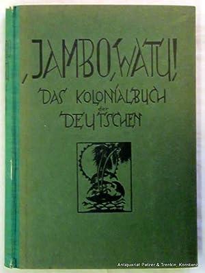Jambo watu! Das Kolonialbuch der Deutschen. Hrsg.: Jambo watu!