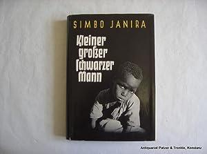 Kleiner großer schwarzer Mann. Lebenserinnerungen eines Buschnegers.: Janira, Simbo.