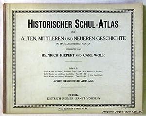 Historischer Schul-Atlas zur alten, mittleren und neueren: Kiepert, Heinrich u.