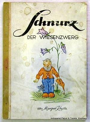 Schnurz der Wiesenzwerg. Reutlingen, Bardtenschlager, 1948. Mit: Krysta, Marga.