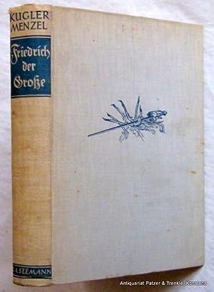 Geschichte Friedrichs des Großen. Gedenkausgabe zum 150.: Friedrich d. Gr.