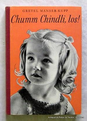 Chumm Chindli, los! Neui Geschichtli zum Vorläse.: Manser-Kupp, Gretel.