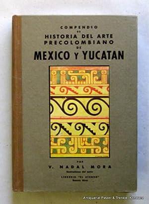 Compendio de historia del arte precolombiano de: Mora, V(icente) Nadal.