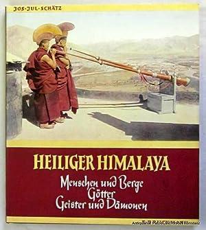 Heiliger Himalaya. Menschen und Berge, Götter, Geister: Schätz, Josef Julius.