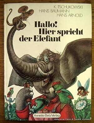 Hallo! Hier spricht der Elefant. München, Annette: Tschukowski, Kornej u.