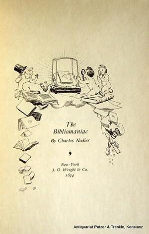 The Bibliomaniac. Translated by Mabel Osgood Wright.: Nodier, Charles.