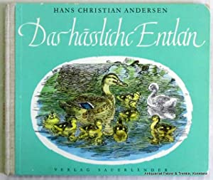 Das hässliche Entlein. In bearbeiteter Übersetzung von: Andersen, Hans Christian.