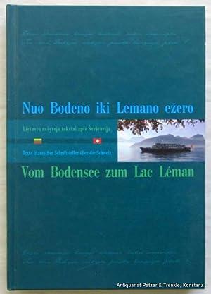 Texte litauischer Schriftsteller über die Schweiz. Zusammengestellt: Vom Bodensee zum